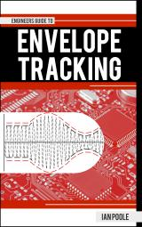 Guide to RF Amplifier Envelope Tracking by Ian Poole