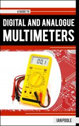 Guide to Digital and Analogue Multimeters by Ian Poole