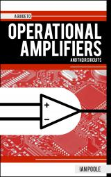 Guide to Operational Amplifiers and their Circuits by Ian Poole